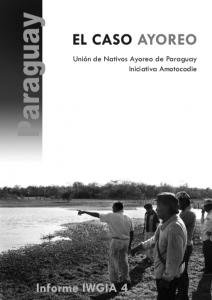 Paraguay: El Caso Ayoreo. Informe IWGIA 4