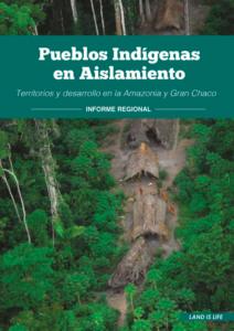 Pueblos Indígenas en Aislamiento en la Amazonía y Gran Chaco
